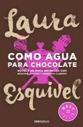 Como agua para chocolate (Laura Esquivel)
