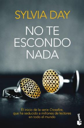 NO TE ESCONDO NADA. (Sylvia Day)