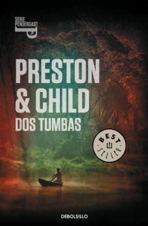PRESTON & CHILD DOS TUMBAS. Serie Pendergast