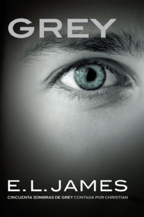 GREY, 50 Sombras de Grey contada por Christian. (E.L. JAMES)